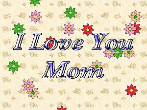 download Mother's Day (I Love You Mom) Screensaver